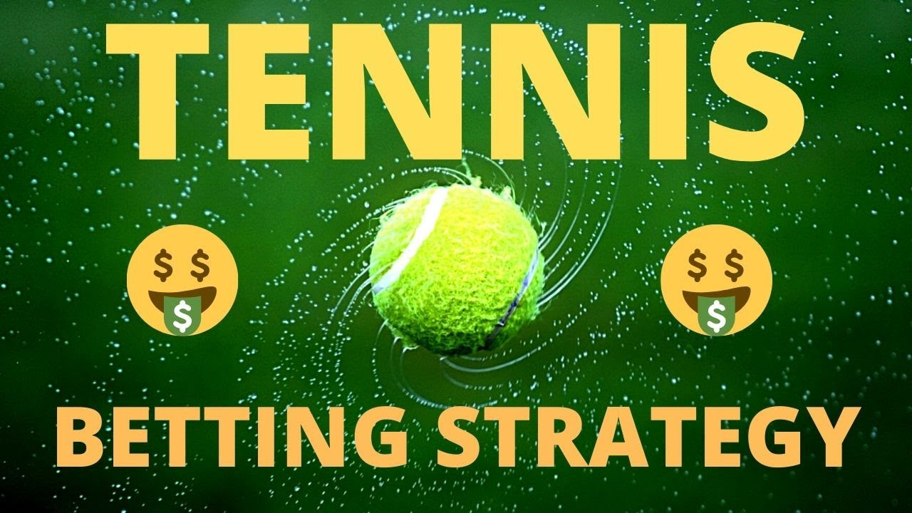 Best Tennis Betting Strategy in 2020